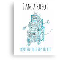 I Am a Robot Canvas Print