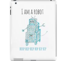 I Am a Robot iPad Case/Skin