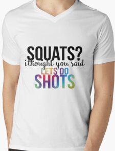 Squats? I thought you said LETS DO SHOTS Mens V-Neck T-Shirt