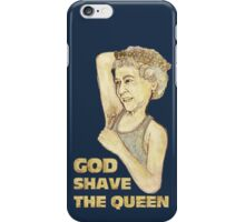 God Shaved the Queen iPhone Case/Skin