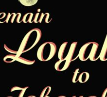 Remain Loyal to Jehovah  Sticker
