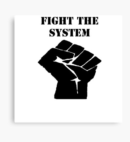 Fight The System Canvas Print