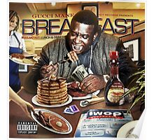 Gucci Mane - Breakfast , Lunch & Dinner   JAKKOUTTHEBXX  Poster