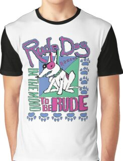 IN THE MOOD TO BE RUDE Graphic T-Shirt