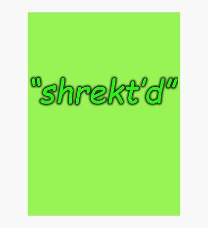 SHREKT Photographic Print