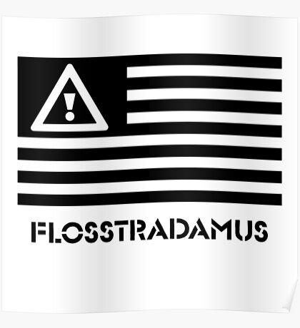 FLOSSTRADAMUS FLAG B&W Poster