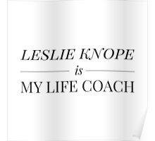 """""""Leslie Knope is My Life Coach"""" Poster"""
