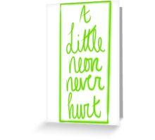 A Little Neon Never Hurt Greeting Card
