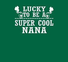 Lucky to be a SUPER COOL NANA Womens Fitted T-Shirt