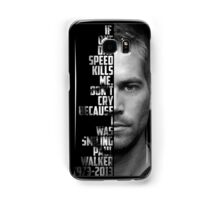 Paul Walker Quote Samsung Galaxy Case/Skin