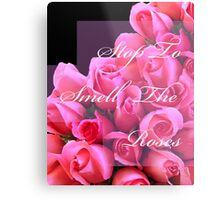 Beautiful Roses Stop To Smell The Roses  Metal Print
