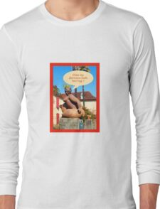 """Sculpture in France """"does my derriere look too big ? Long Sleeve T-Shirt"""