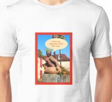 """Sculpture in France """"does my derriere look too big ? Unisex T-Shirt"""