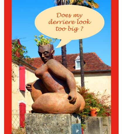 """Sculpture in France """"does my derriere look too big ? Sticker"""