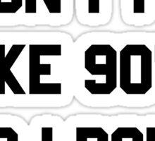 If The Love Doesn't Feel Like 90's Sticker