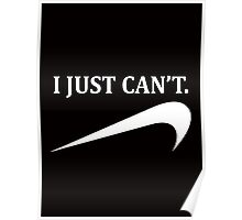 i just can't Poster