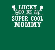 Lucky to be a SUPER COOL MOMMY Womens Fitted T-Shirt