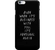 Keep the drizzy close iPhone Case/Skin