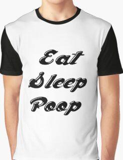 Eat Sleep Poop Graphic T-Shirt