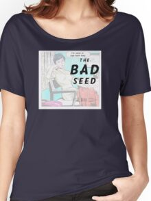 Retro Housewife Humor The Bad Seed Women's Relaxed Fit T-Shirt