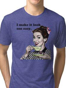 "Retro 'I Make It Look So Easy."" Housewife Tri-blend T-Shirt"