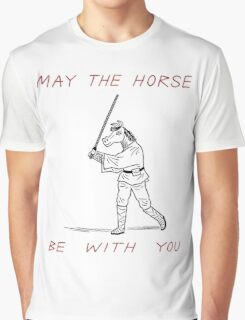 May The Horse Be With You Graphic T-Shirt