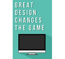 Great design changes the game - iMac Photographic Print