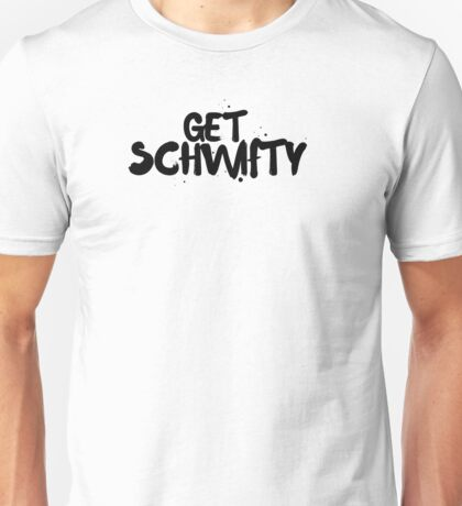 Rick and Morty Get Schwifty | RICK AND MORTY Unisex T-Shirt