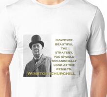 However Beautiful The Strategy - Churchill Unisex T-Shirt