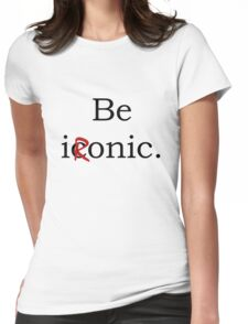 Be Ironic Irony Statement Womens Fitted T-Shirt
