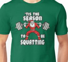 'Tis The Season To Be Squatting Unisex T-Shirt