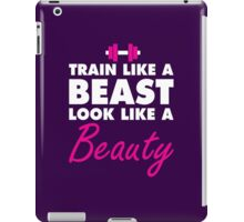 Train Like A Beast, Look Like A Beauty iPad Case/Skin