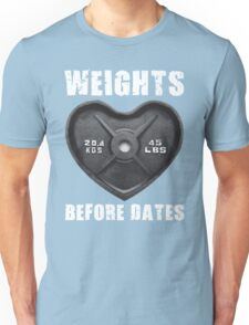 Weights Before Dates (Heart-Shaped Barbell Plate) Unisex T-Shirt