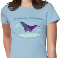MY SPIRIT ANIMAL IS THE SKY WHALE Womens Fitted T-Shirt