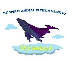 MY SPIRIT ANIMAL IS THE SKY WHALE Photographic Print