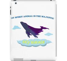 MY SPIRIT ANIMAL IS THE SKY WHALE iPad Case/Skin