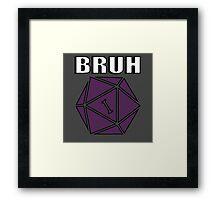 d20- BRUH Framed Print