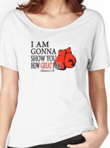 I'm Gonna Show You How Great I'm Women's Relaxed Fit T-Shirt