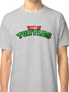 I like Turtles  Classic T-Shirt