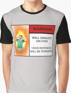 Will Grigg's on Fire! Your Defences Will Be Terrified Graphic T-Shirt