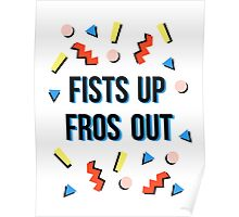 Fists Up, Fros Out Poster