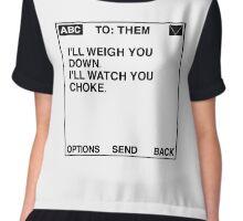 I'll Weigh You Down, I'll Watch You Choke Message (White) Chiffon Top