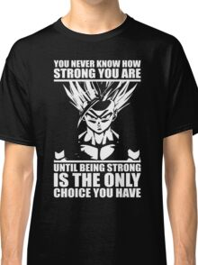 You Never Know How Strong You Are Classic T-Shirt