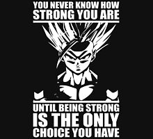 You Never Know How Strong You Are Unisex T-Shirt