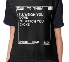 I'll Weigh You Down, I'll Watch You Choke Message (Black) Chiffon Top