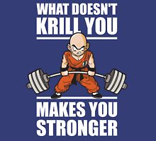 What Doesn't KRILL You Makes You Stronger Unisex T-Shirt