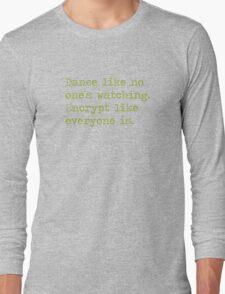 Dancing and encrypting Long Sleeve T-Shirt