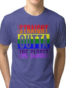 Straight Outta The Closet Tri-blend T-Shirt