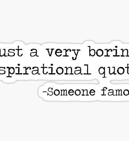 Just a boring quote Sticker