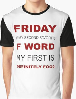 F-word priorities Graphic T-Shirt